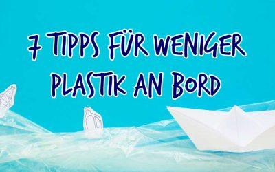 7 Tipps für weniger Plastik an Bord